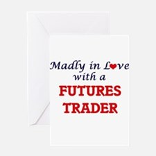 Madly in love with a Futures Trader Greeting Cards