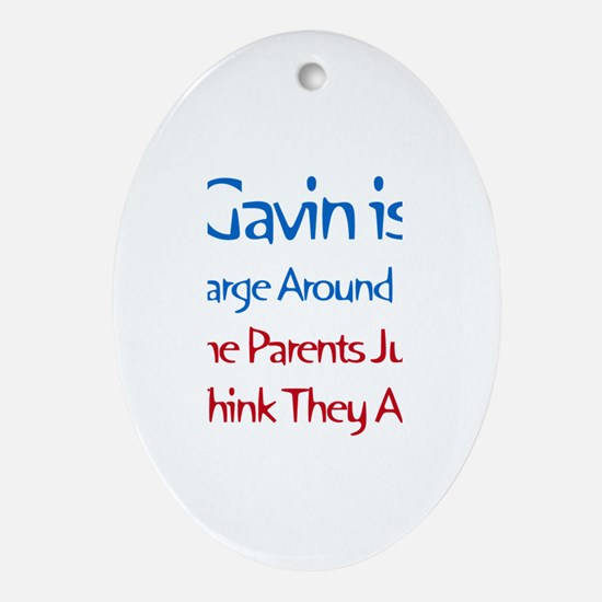Gavin Is In Charge Oval Ornament