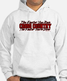 The Faster You Run, The Faster You're Done Hoodie