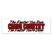 The Faster You Run, The Faster You're Done Bumper Sticker