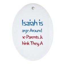 Isaiah Is In Charge Oval Ornament