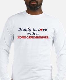 Madly in love with a Home Care Long Sleeve T-Shirt