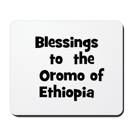 Blessings to the Oromo of Mousepad