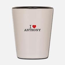 I Love ANTHONY Shot Glass