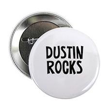 "Dustin Rocks 2.25"" Button"