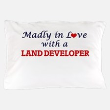 Madly in love with a Land Developer Pillow Case