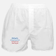 Michael Is In Charge Boxer Shorts