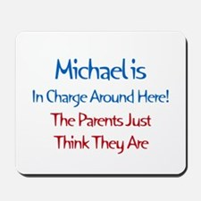 Michael Is In Charge Mousepad