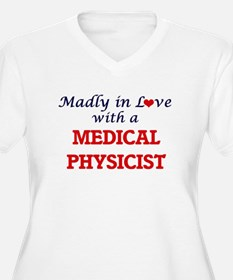 Madly in love with a Medical Phy Plus Size T-Shirt