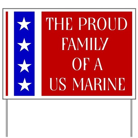 The proud family of a US Marine Yard Sign