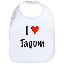 I love Tagum Bib
