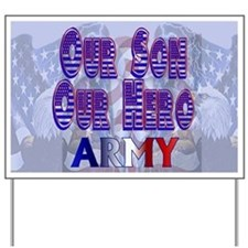 Our Son Our Hero Army Yard Sign