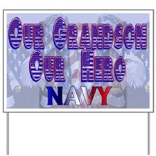Our grandson our Hero Navy Yard Sign