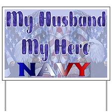 My husband my hero Navy Yard Sign