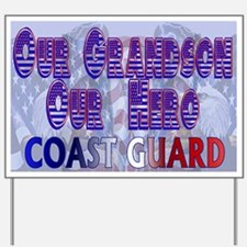Our grandson our hero Coast Guard Yard Sign