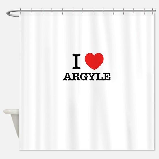 I Love ARGYLE Shower Curtain