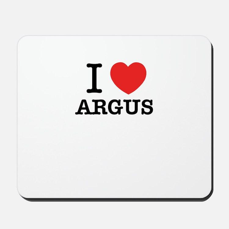 I Love ARGUS Mousepad