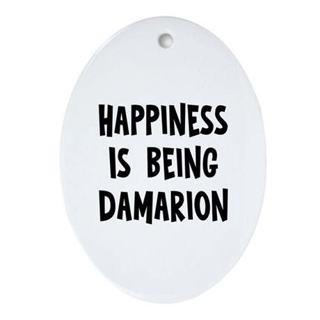 Happiness is being Damarion Oval Ornament