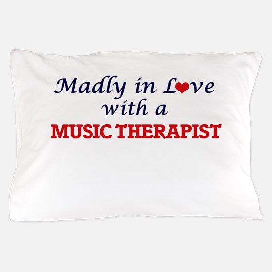 Madly in love with a Music Therapist Pillow Case