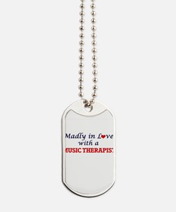 Madly in love with a Music Therapist Dog Tags