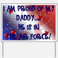 I am proud of my daddy Yard Sign