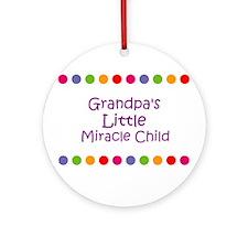 Grandpa's Little Miracle Chil Ornament (Round)