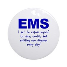 EMS ... diseases Ornament (Round)