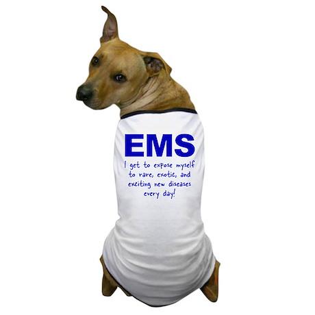 EMS ... diseases Dog T-Shirt