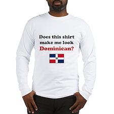 Make Me Look Dominican Long Sleeve T-Shirt