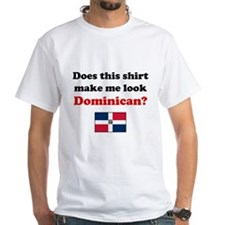 Make Me Look Dominican Shirt