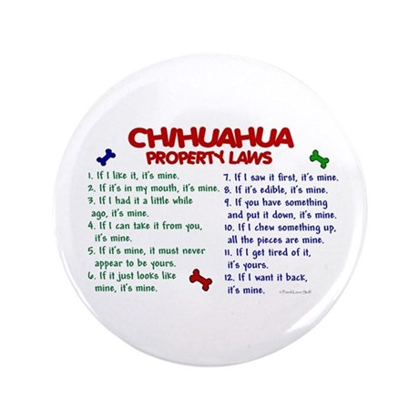 """Chihuahua Property Laws 2 3.5"""" Button"""