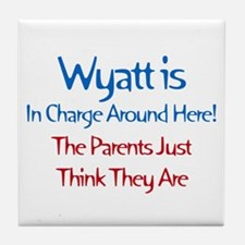 Wyatt Is In Charge Tile Coaster