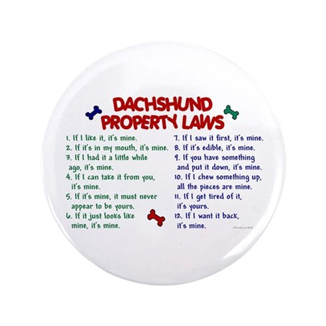 """Dachshund Property Laws 2 3.5"""" Button"""