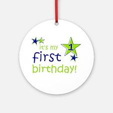 it's my first birthday Ornament (Round)