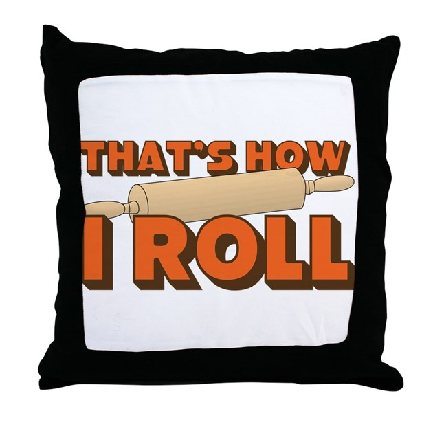 Throw Pillow Roll : Thats How I Roll Throw Pillow by ruderetro