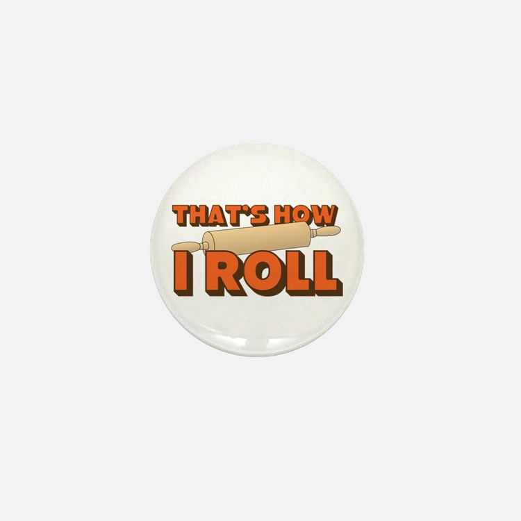Thats How I Roll Mini Button