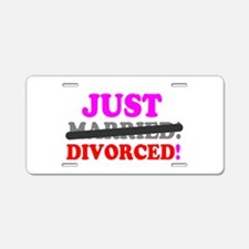 JUST MARRIED - DIVORCED! - Aluminum License Plate