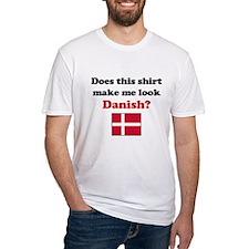 Make Me Look Danish Shirt