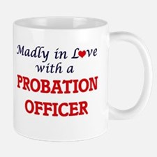 Madly in love with a Probation Officer Mugs
