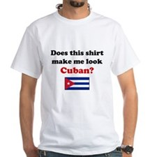 Make Me Look Cuban Shirt