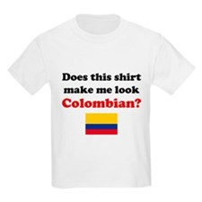 Make Me Look Colombian T-Shirt