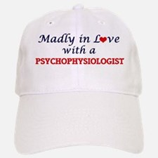 Madly in love with a Psychophysiologist Baseball Baseball Cap