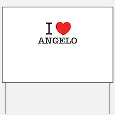 I Love ANGELO Yard Sign