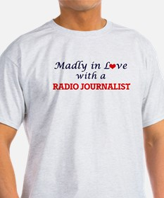 Madly in love with a Radio Journalist T-Shirt