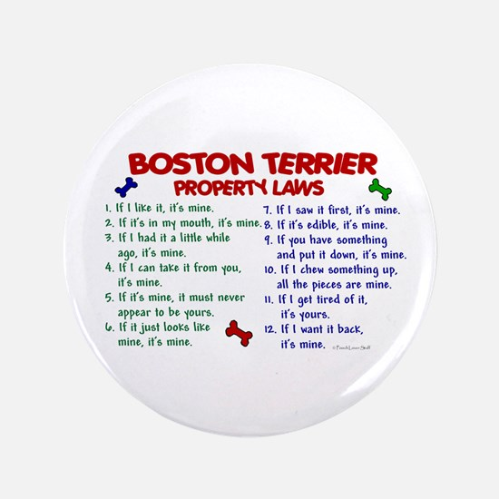 "Boston Terrier Property Laws 2 3.5"" Button"
