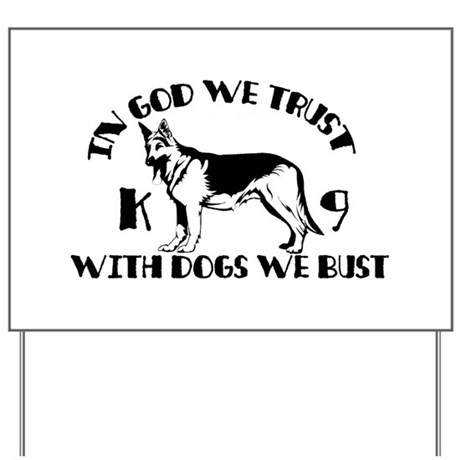 With Dogs We Bust Yard Sign