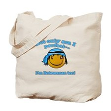 Not only am I perfect I'm Botswanan too! Tote Bag