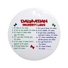 Dalmatian Property Laws 2 Ornament (Round)