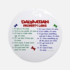 Dalmatian Property Laws 2 Ornament (Round)