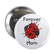 "Forever Mom Ladybug 2.25"" Button"